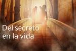 Del secreto en la vida