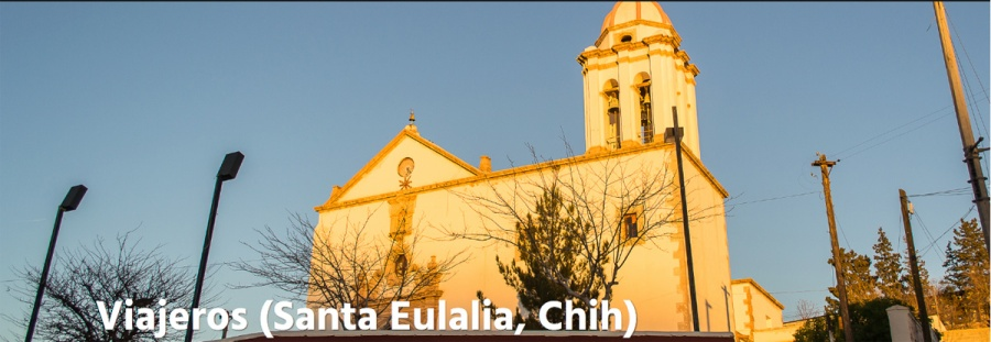 Viajeros Chihuahua Santa Eulalia Rhafhaell